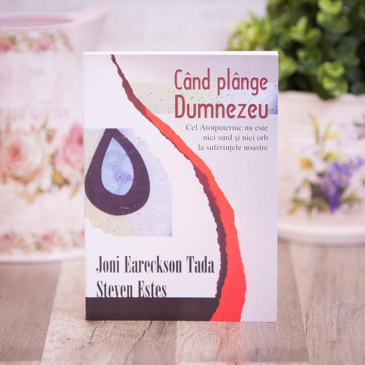 Cand plange Dumnezeu - Joni Eareckson Tada, Steven Estes