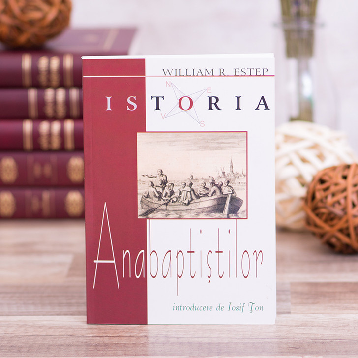 Istoria anabaptistilor - William R. Estep