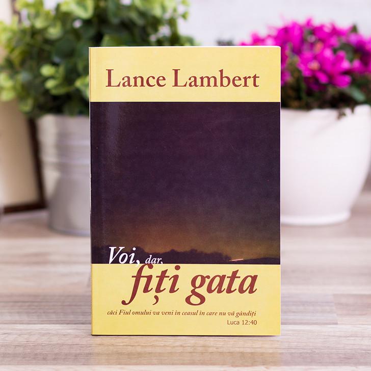 Voi, dar, fiti gata - Lance Lambert