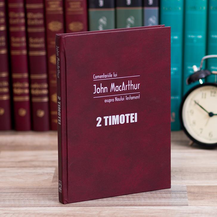 II Timotei - Comentariile lui John MacArthur asupra Noului Testament
