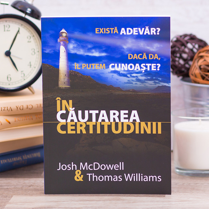 In cautarea certitudinii - Josh McDowell, Thomas Williams