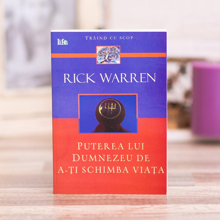 Puterea lui Dumnzeu de a-ti schimba viata, Rick Warren