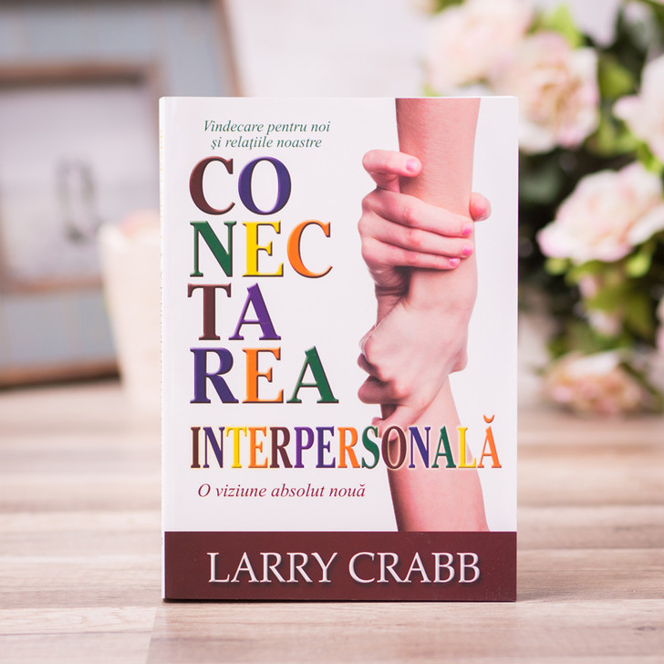 Conectarea interpersonala - Larry Crabb
