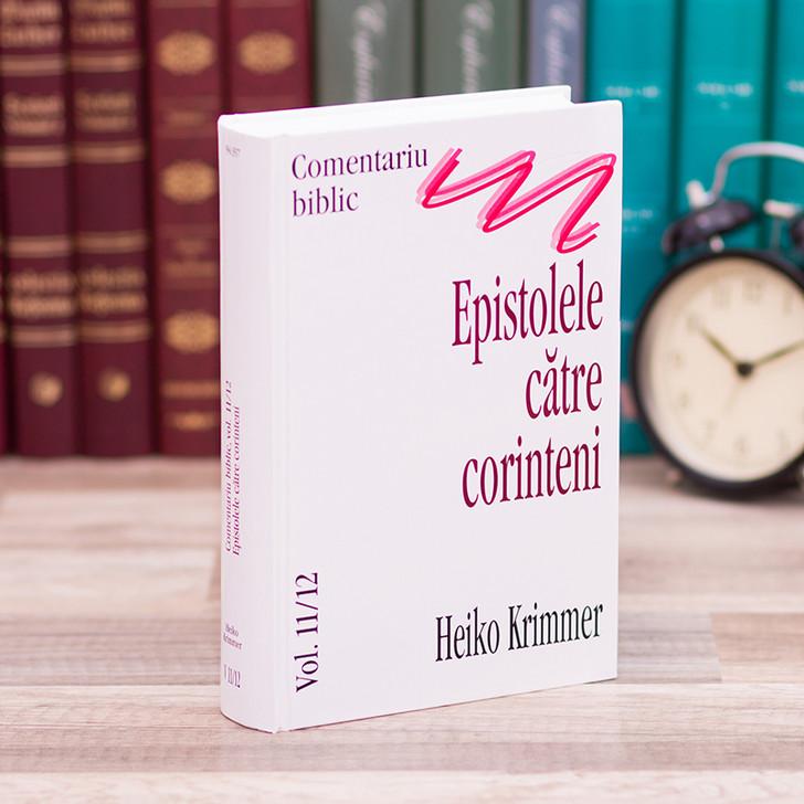 Comentariu asupra Epistolelor catre Corinteni - Heiko Krimmer