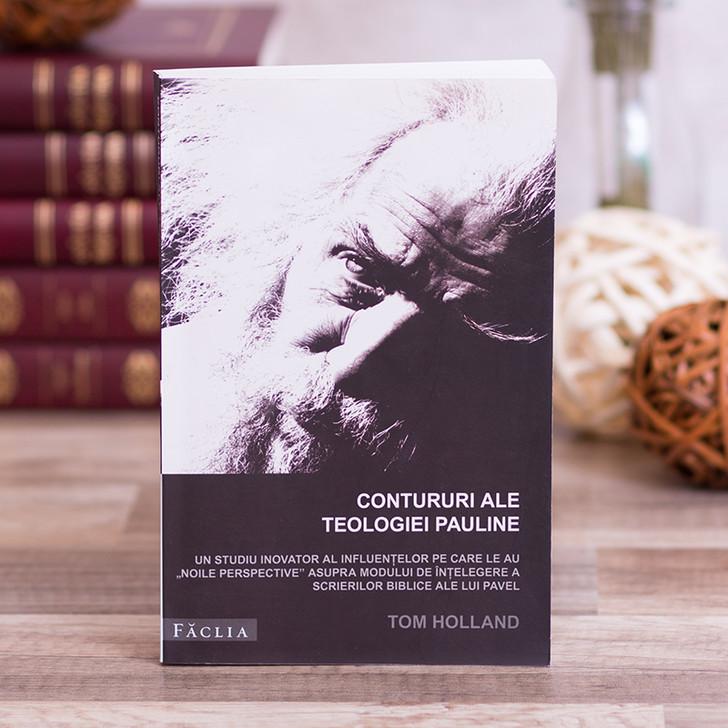 Contururi ale Teologiei Pauline - Tom Holland