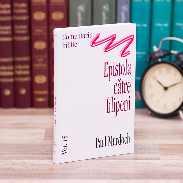 Comentariu asupra Epistolei catre Filipeni - Paul Murdoch