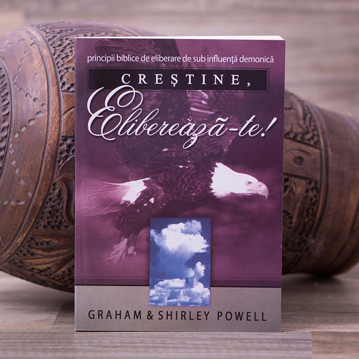 Crestine elibereaza-te! - Graham & Shirley Powell