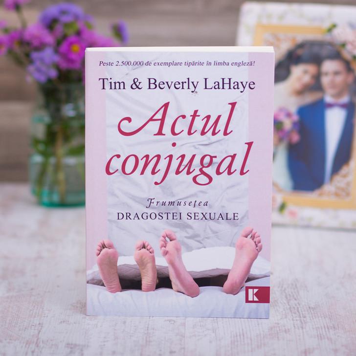 Actul conjugal - Frumusetea dragostei sexuale,Tim si Beverly  Lahaye