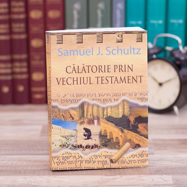 Calatorie prin Vechiul Testament - Samuel Schultz
