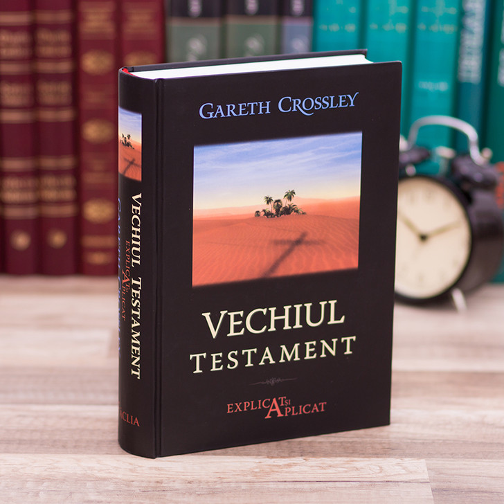 Vechiul Testament - Explicat si Aplicat, Gareth Crossley
