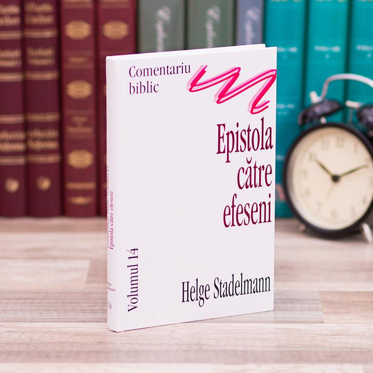 Comentariu asupra Epistolei catre Efeseni - Helge Stadelmann