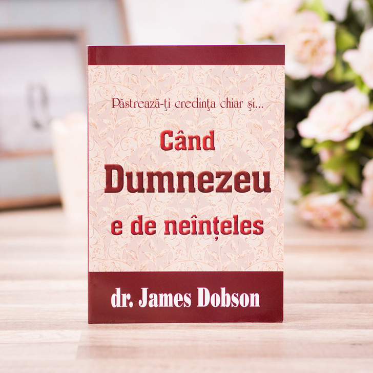 Cand Dumnezeu e de neinteles - Dr. James Dobson