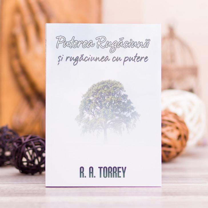 Puterea rugaciunii, R.A. Torrey