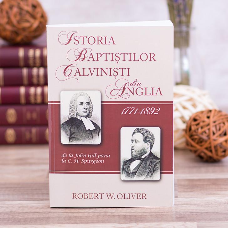 Istoria Baptistilor Calvinisti din Anglia 1771-1892,robert, oliver,
