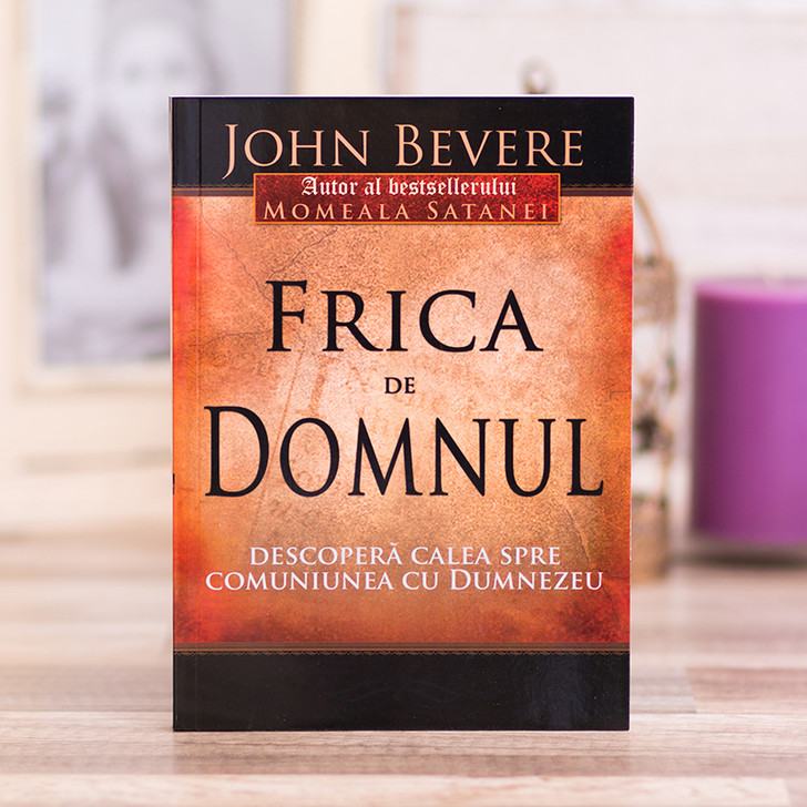 Frica de Domnul - John Bevere