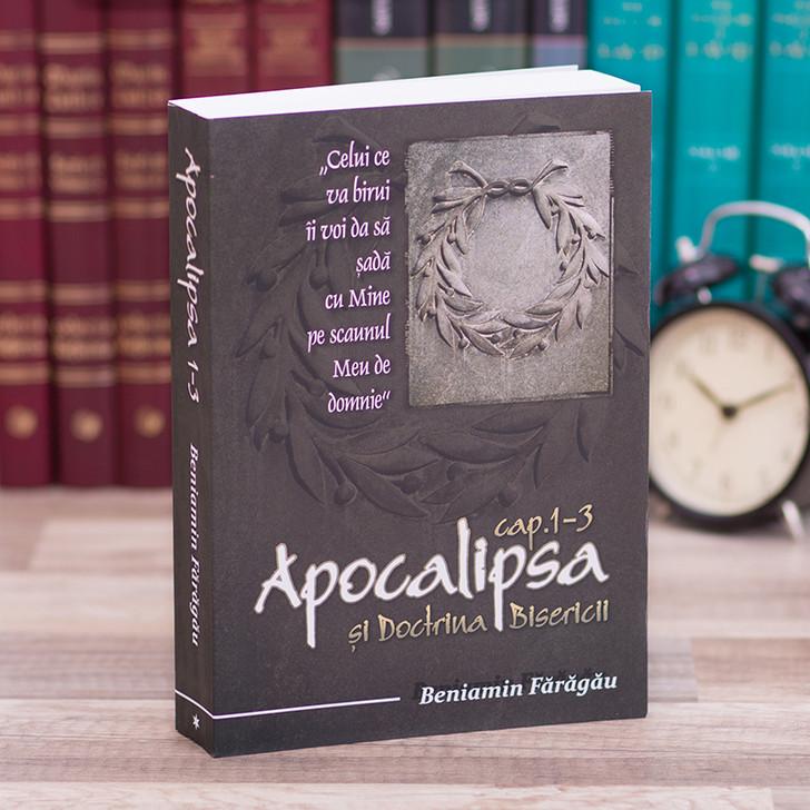 Apocalipsa 1-3 si Doctrina Bisericii - comentariu Beniamin Faragau