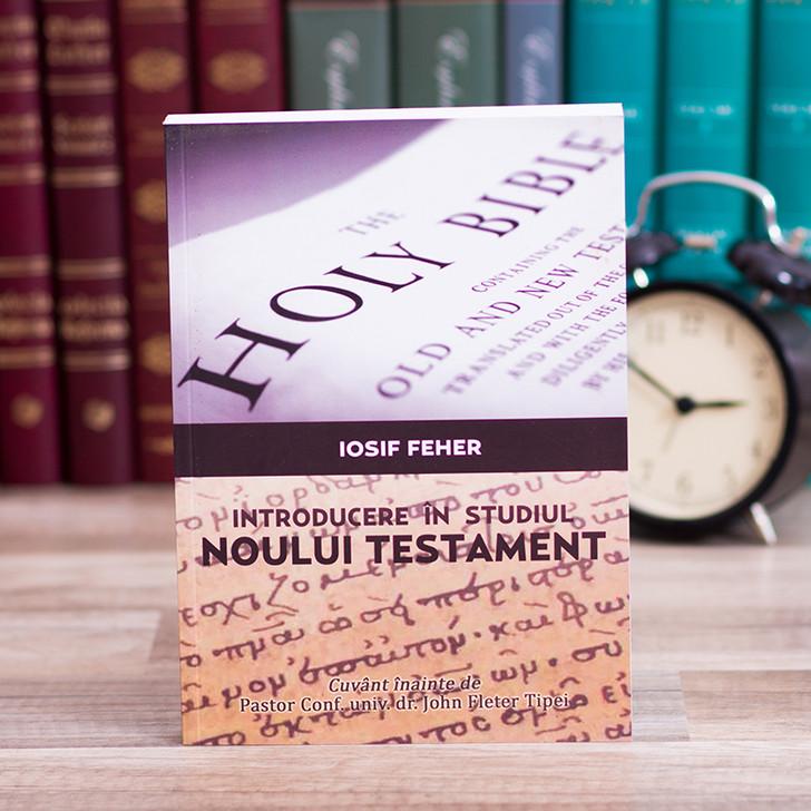 Introducere in studiul Noului Testament - Iosif Feher