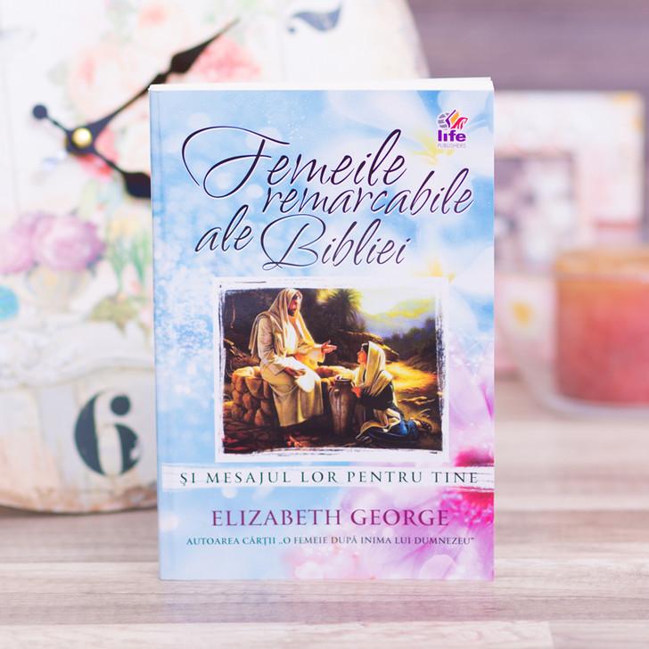 Femeile remarcabile ale Bibliei si mesajul lor pentru tine, George, Elizabeth