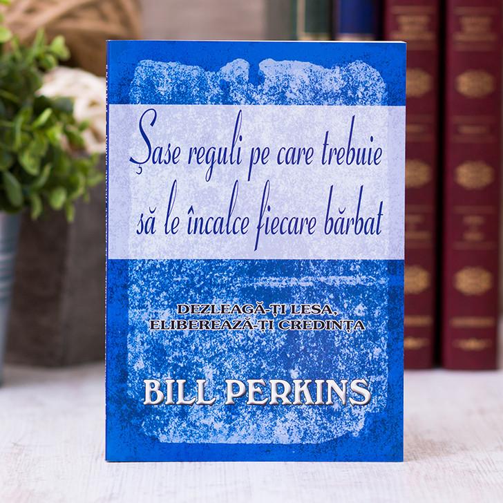 Sase reguli pe care trebuie sa le incalce fiecare barbat, bill, perkins
