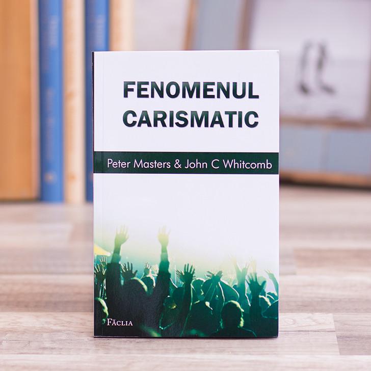 Fenomenul carismatic - Peter Masters