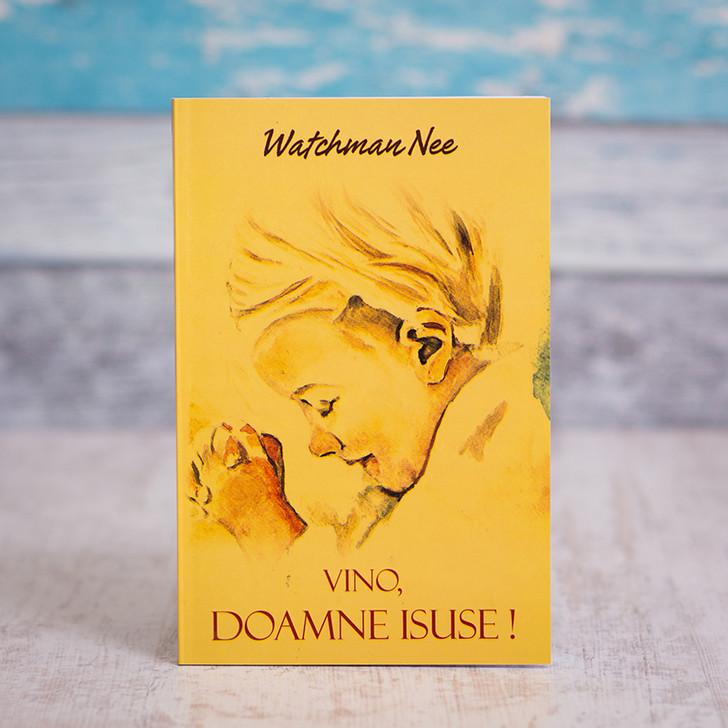 Vino, Doamne Isuse!, Watchman Nee