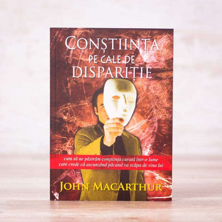 Constiinta pe cale de disparitie - John MacArthur
