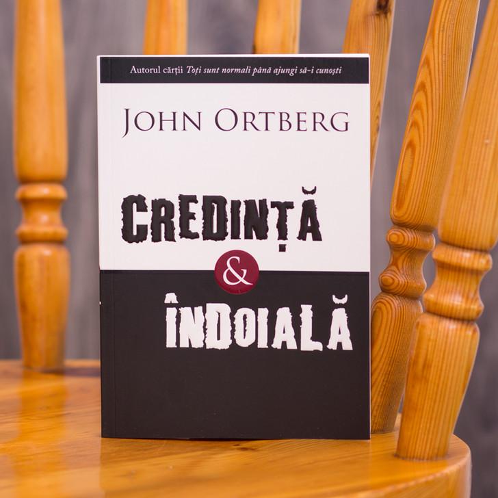 Credinta si indoiala - John Ortberg