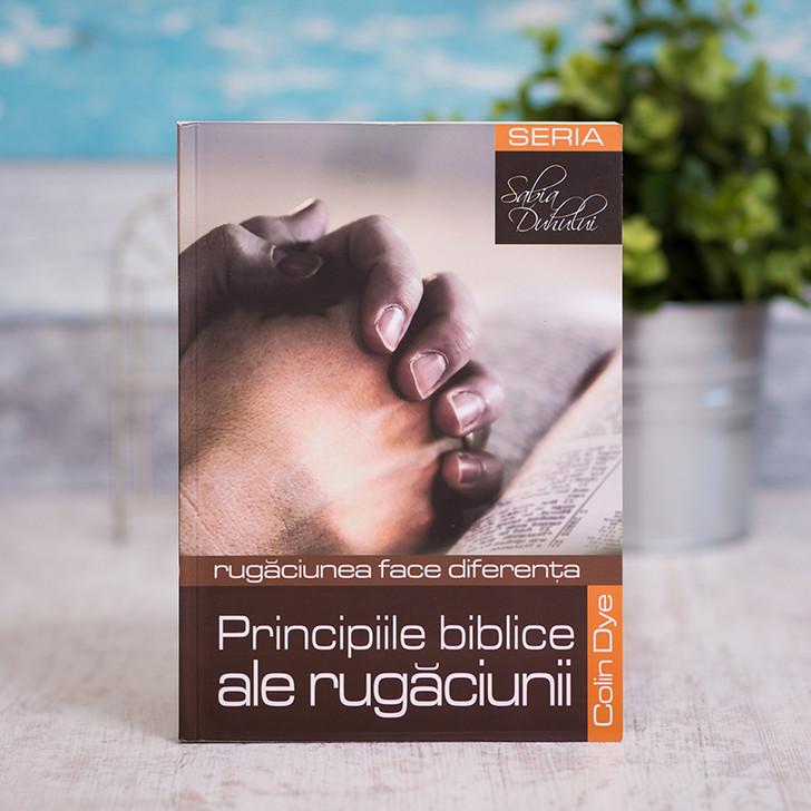 Principiile biblice ale rugaciunii, Dye Colin