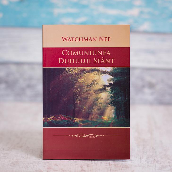 Comuniunea Duhului Sfant - Watchman Nee