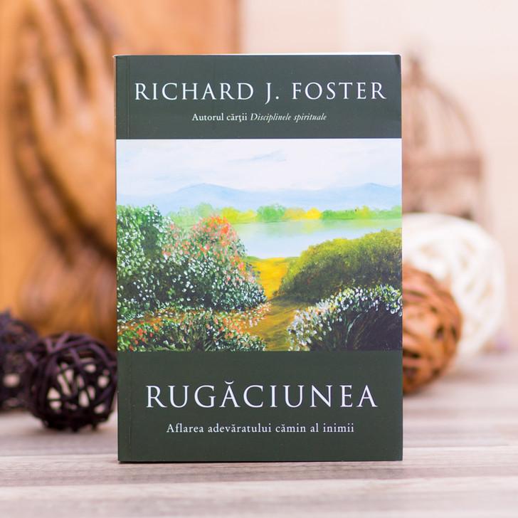 Rugaciunea - Richard Foster