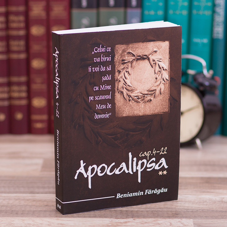 Apocalipsa vol 2, cap 4-22 - comentariu Beniamin Faragau