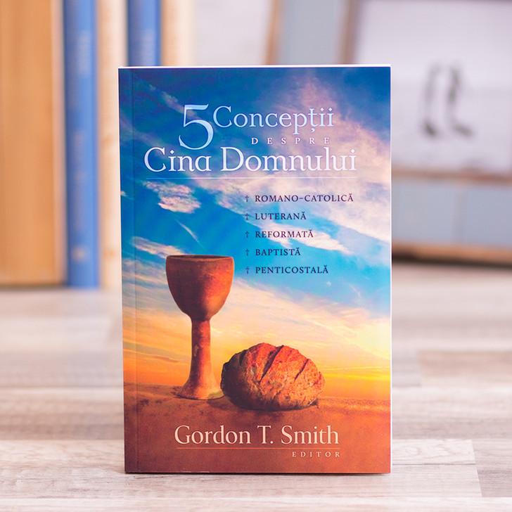 5 conceptii despre Cina Domnului, smith,  gordon