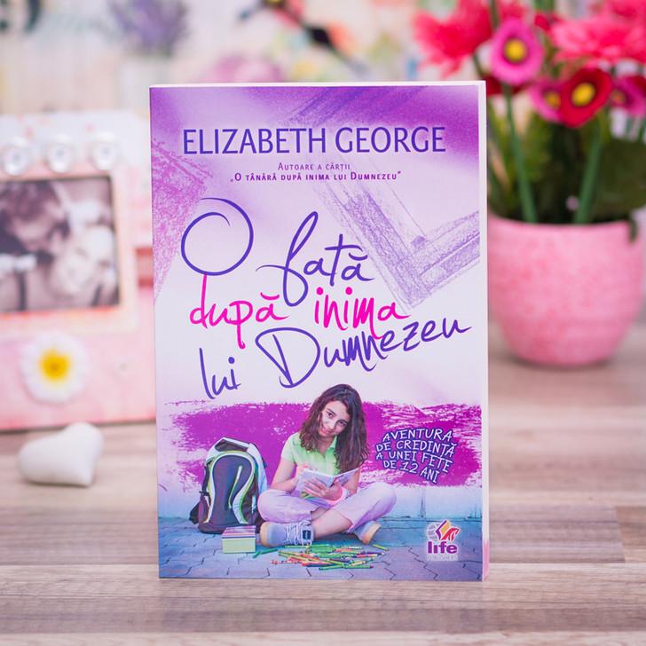 O fata dupa inima lui Dumnezeu,  Elizabeth George