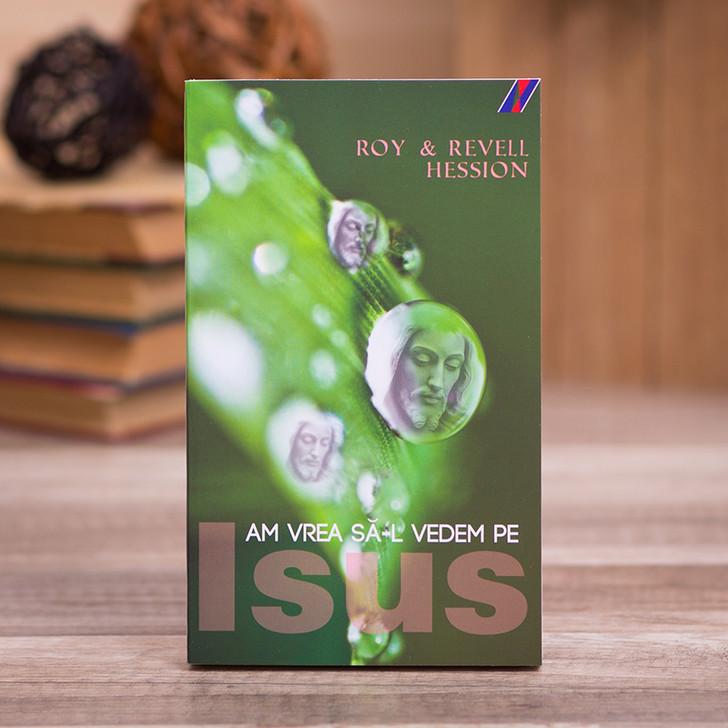 Vrem sa-L vedem pe Isus, Roy & Revell Hession