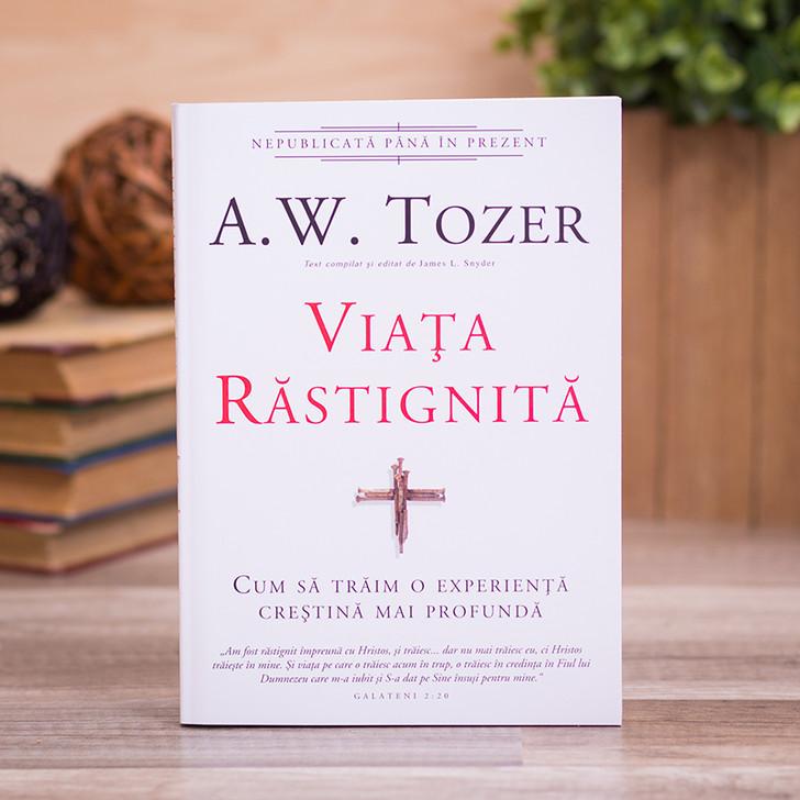 Viata rastignita, A.W. Tozer