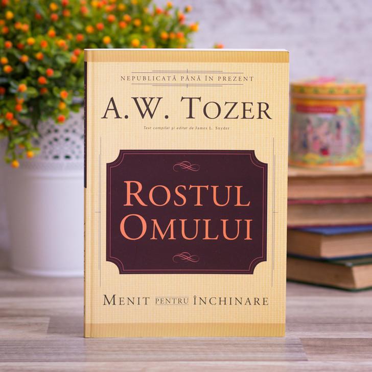 Rostul omului, A.W. Tozer