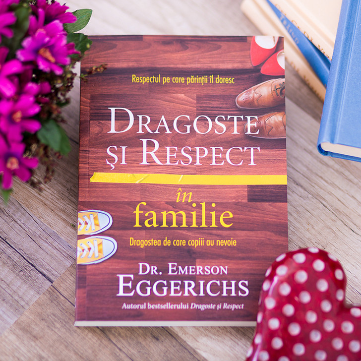 Dragoste si respect in familie,  emerson, eggerichs