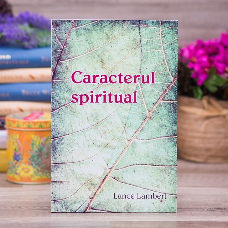 Caracterul spiritual - Lance Lambert