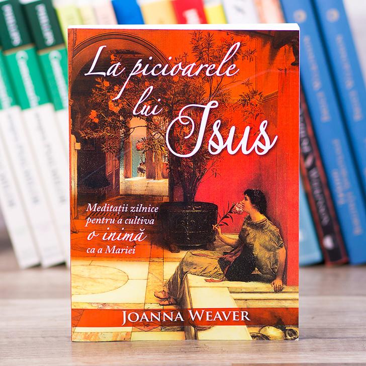 La picioarele lui Isus - Meditatii zilnice, Joanna Weaver