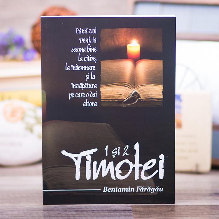 1 si 2 Timotei - comentariu Beniamin Faragau