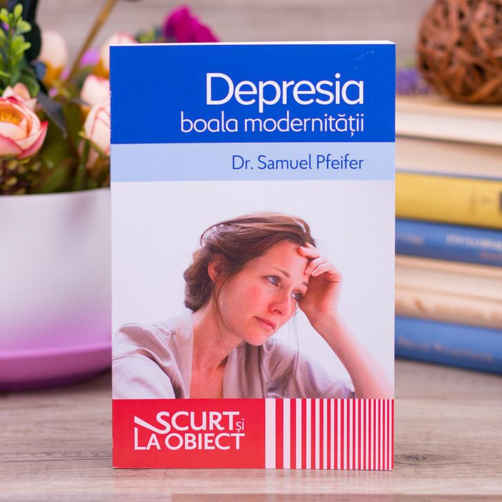 Depresia: boala modernitatii - Samuel Pfeifer