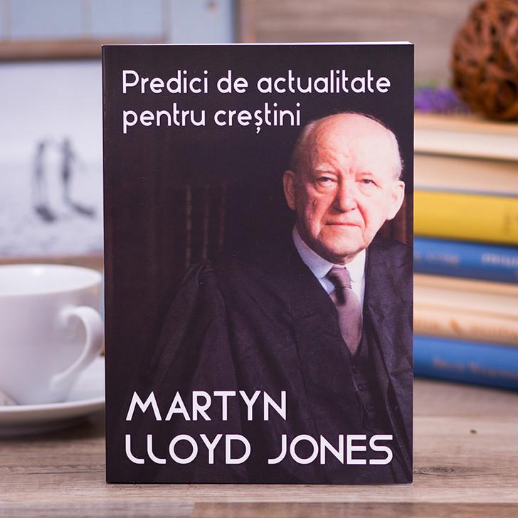 Predici de actualitate pentru crestini, martyn lloyd jones