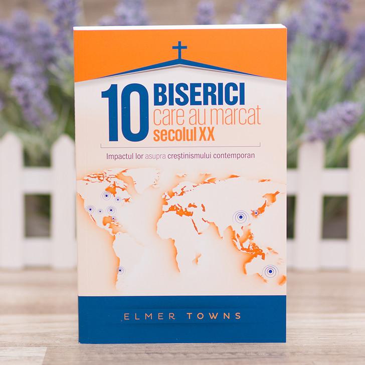 10 Biserici care au marcat secolul XX - Elmer Towns