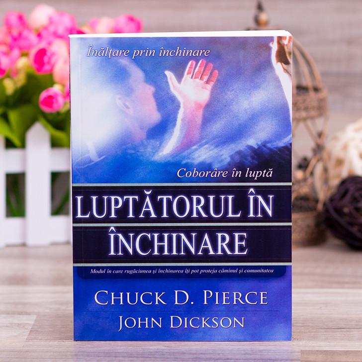 Luptatorul in inchinare - Chuck Pierce, John Dickson