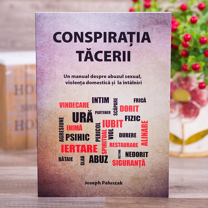 Conspiratia tacerii - un manual despre abuzul sexual, violenta domestica si la intalniri - Joseph Paluszak