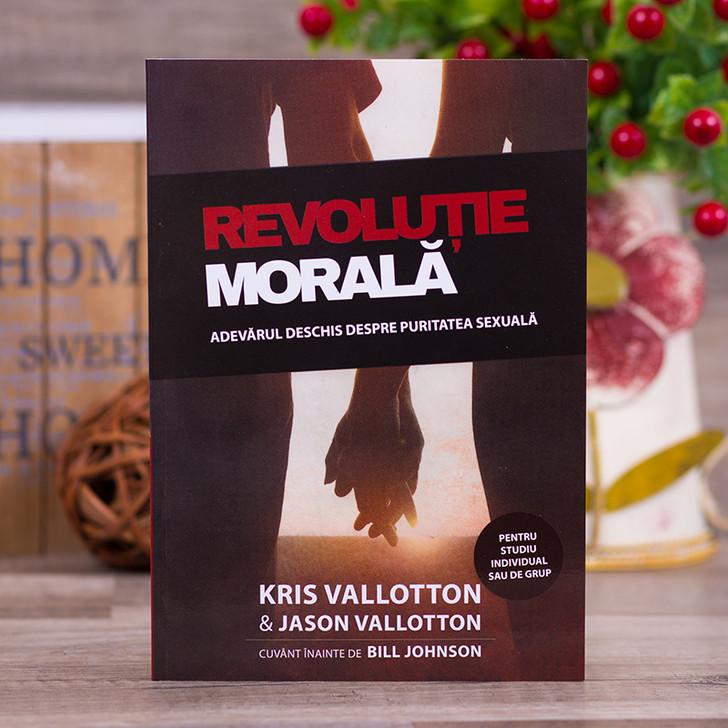 Revolutie morala. Adevarul deschis despre puritatea sexuala - Kris Vallotton, Jason Vallotton