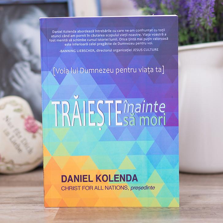 Traieste inainte sa mori - Daniel Kolenda