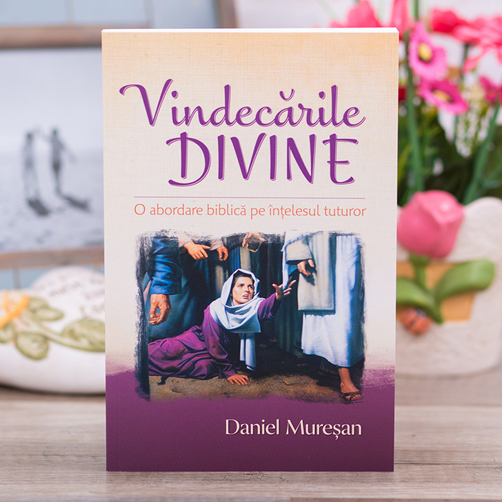 Vindecarile divine - Daniel Muresan
