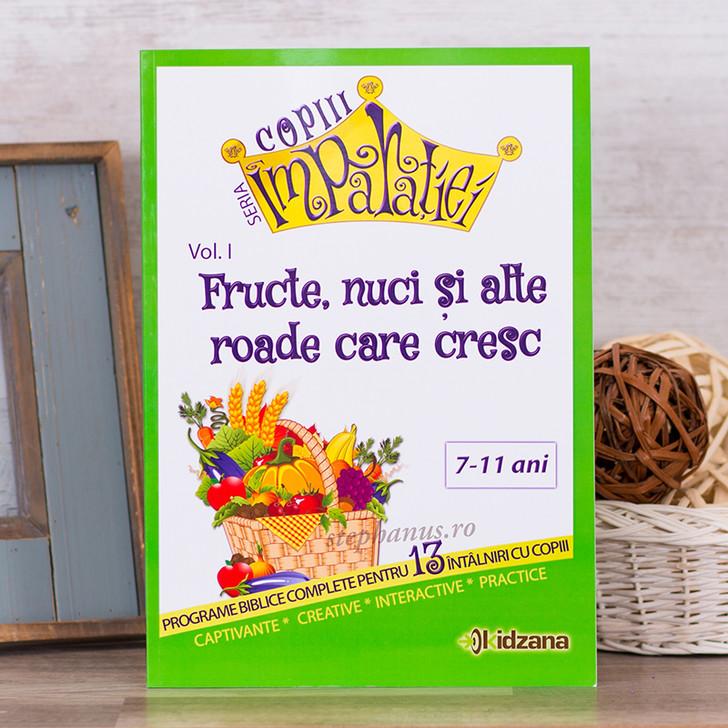 Copiii Imparatiei - Fructe, nuci si alte roade care cresc Vol. 1