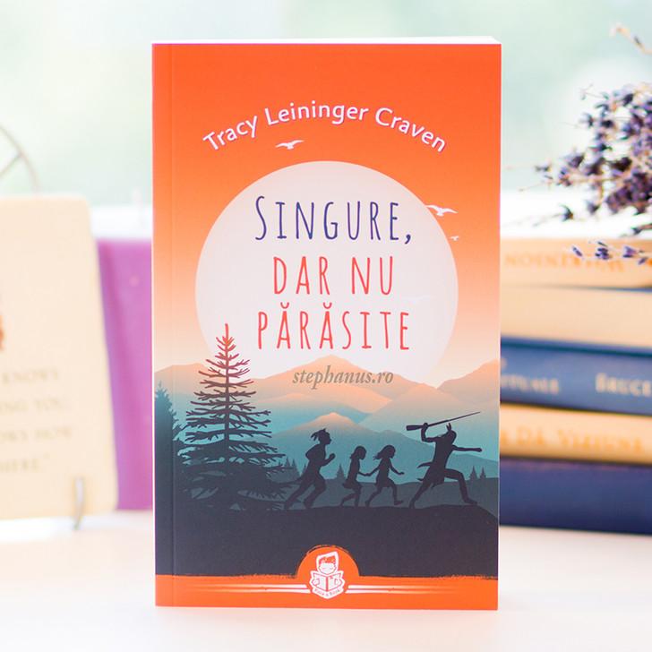 Singure, dar nu parasite - Tracy Leininger Craven